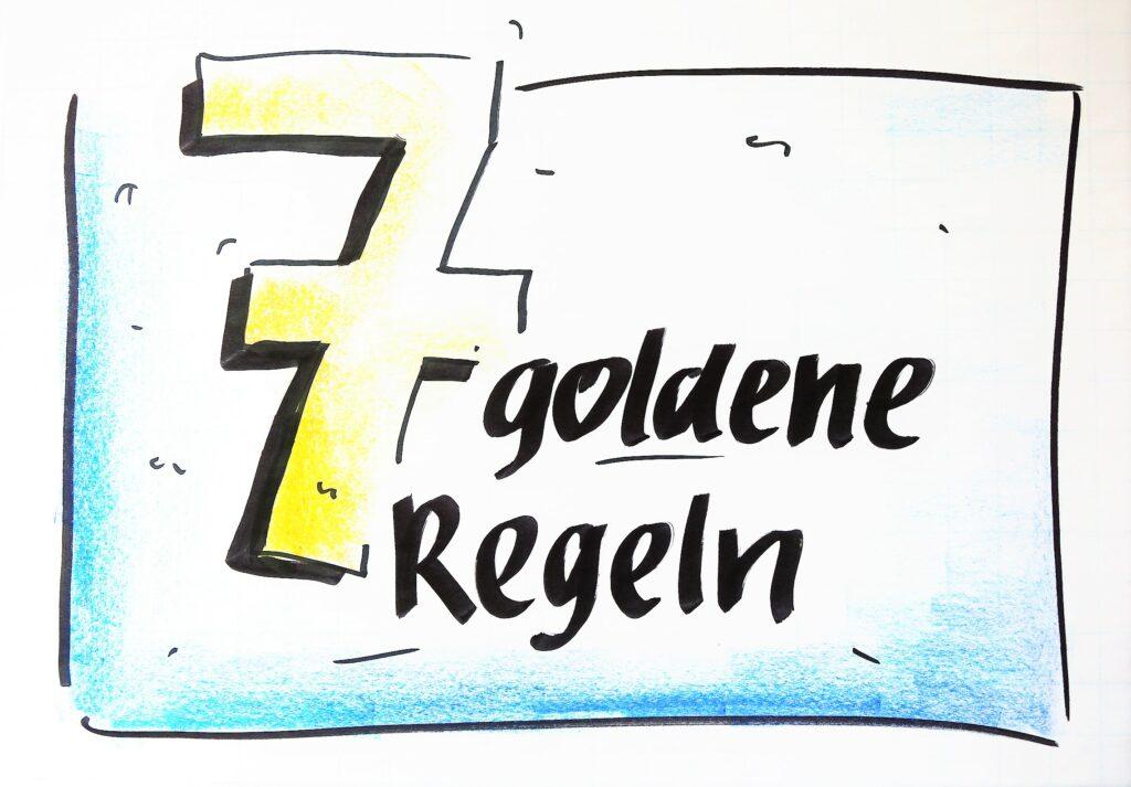 7 goldene Regeln
